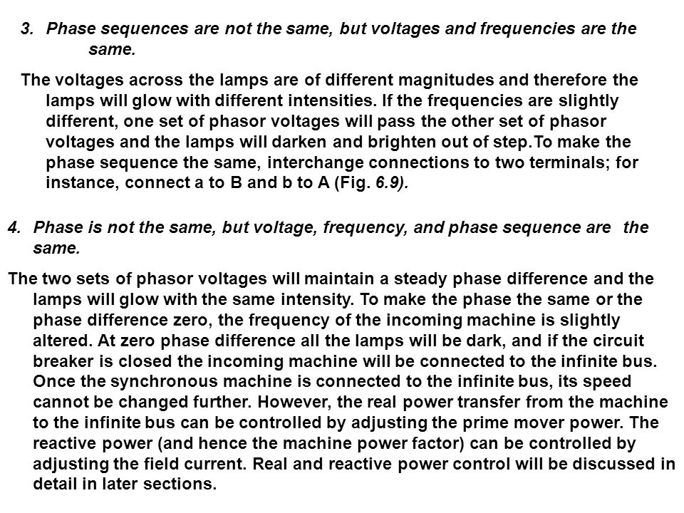 Phase sequences are not the same, but voltages and frequencies are the