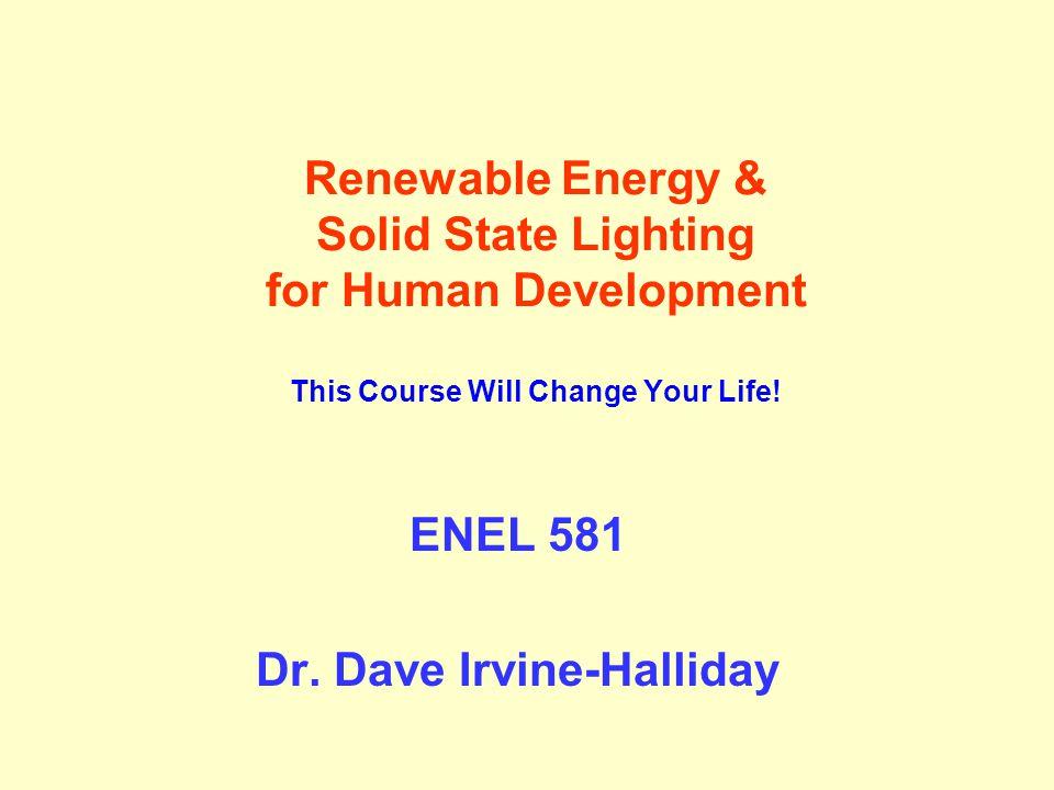 ENEL 581 Dr. Dave Irvine-Halliday