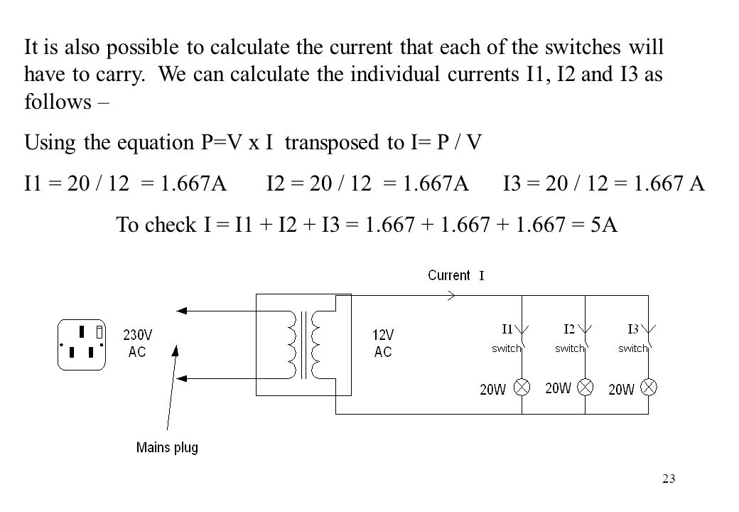 It is also possible to calculate the current that each of the switches will have to carry. We can calculate the individual currents I1, I2 and I3 as follows –