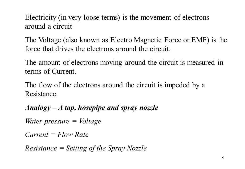 Electricity (in very loose terms) is the movement of electrons around a circuit