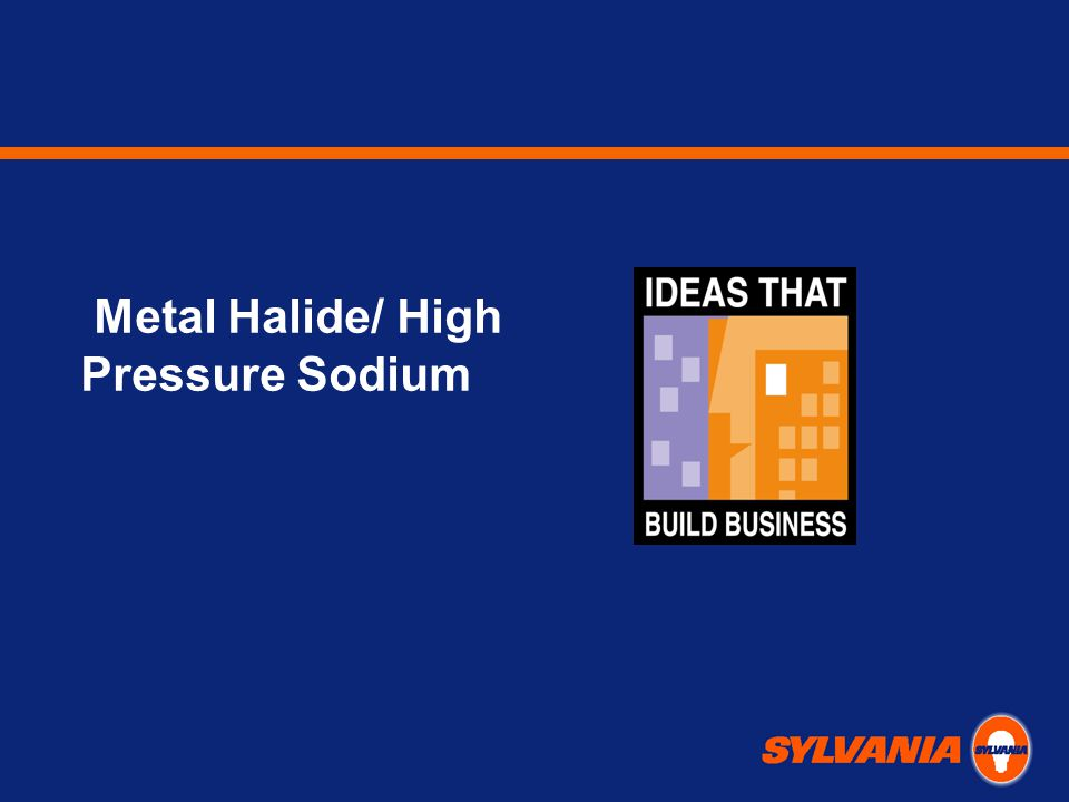Metal Halide/ High Pressure Sodium