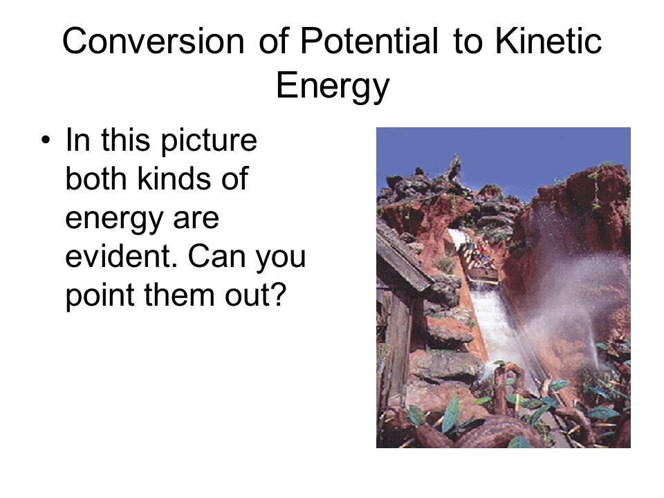 Conversion of Potential to Kinetic Energy