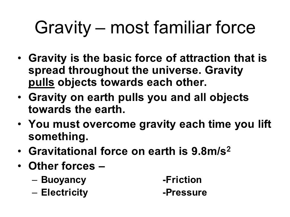 Gravity – most familiar force