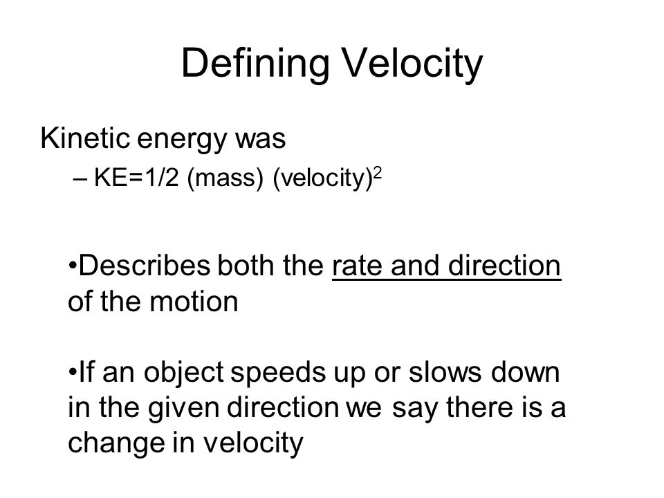 Defining Velocity Kinetic energy was