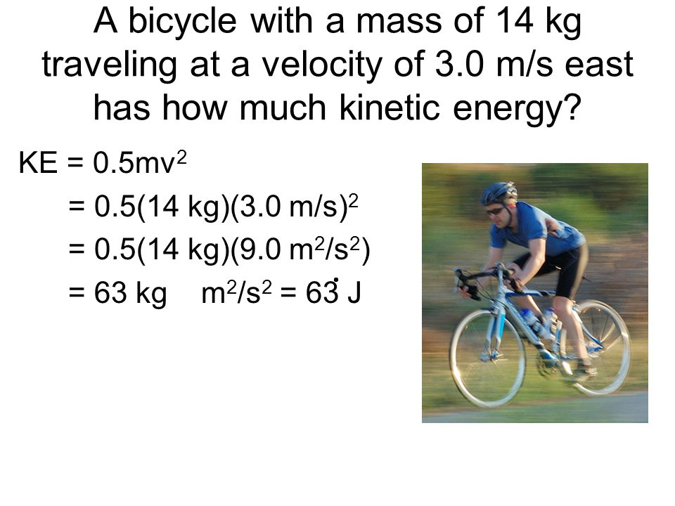 A bicycle with a mass of 14 kg traveling at a velocity of 3