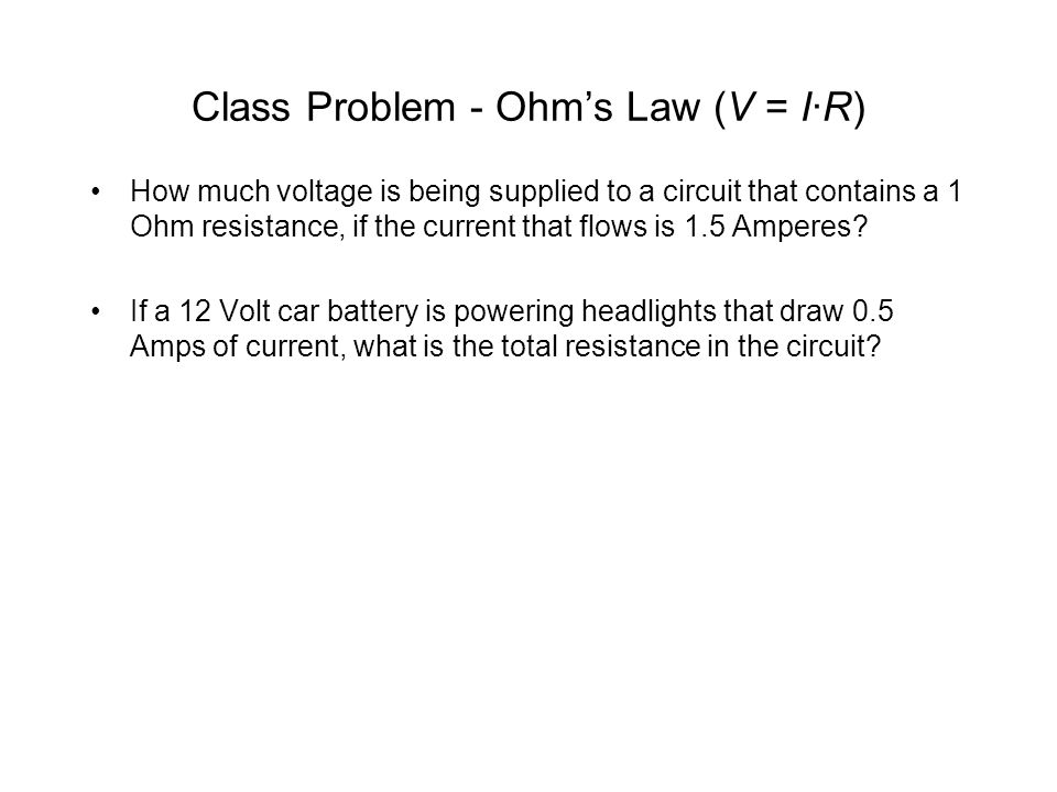 Class Problem - Ohm's Law (V = I·R)