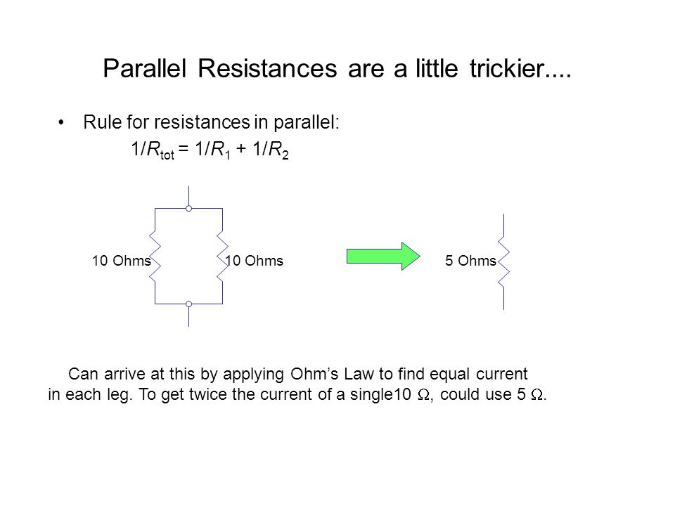 Parallel Resistances are a little trickier....