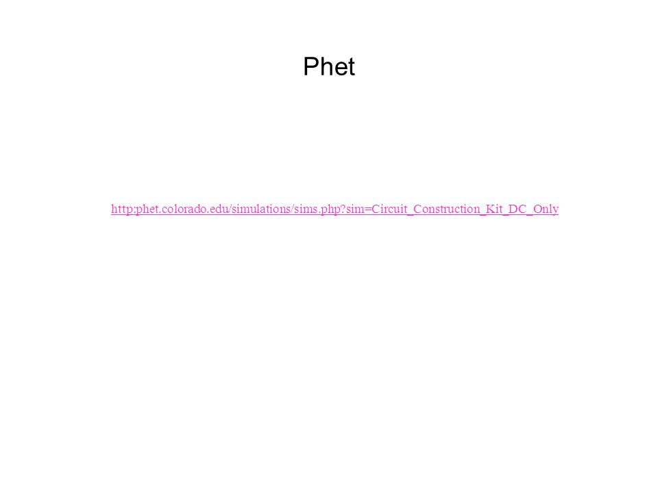 Phet http:phet.colorado.edu/simulations/sims.php sim=Circuit_Construction_Kit_DC_Only