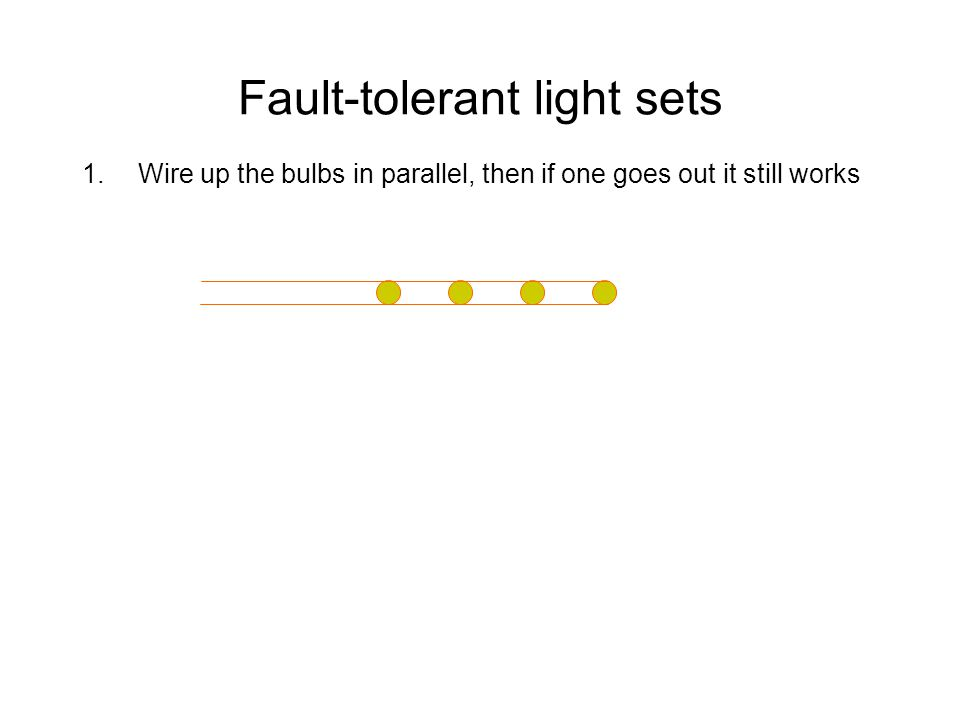 Fault-tolerant light sets