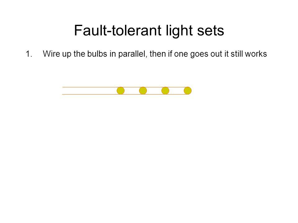 Fault-tolerant light sets