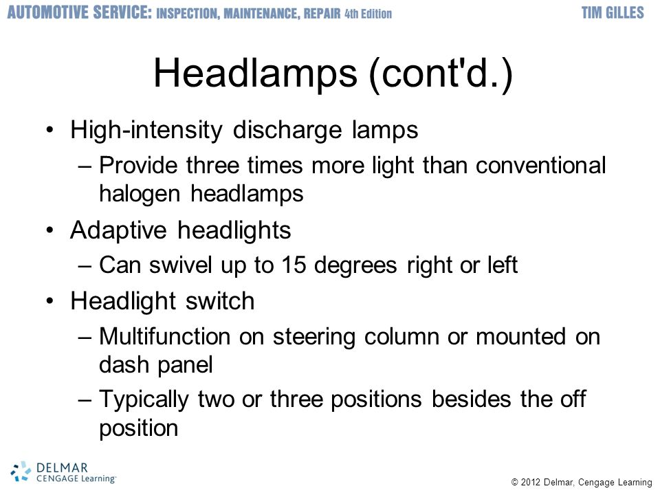 Headlamps (cont d.) High-intensity discharge lamps Adaptive headlights