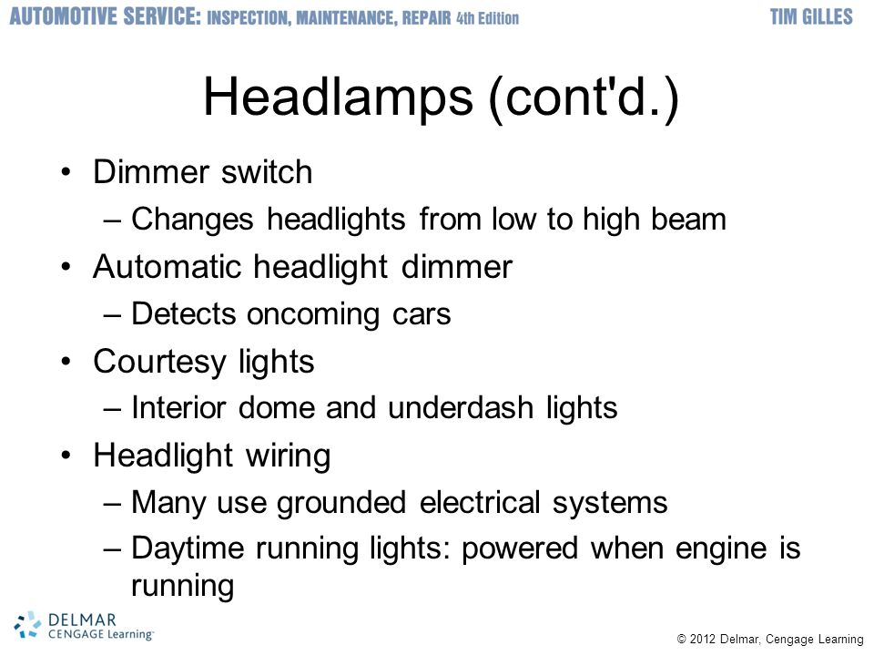 Headlamps (cont d.) Dimmer switch Automatic headlight dimmer