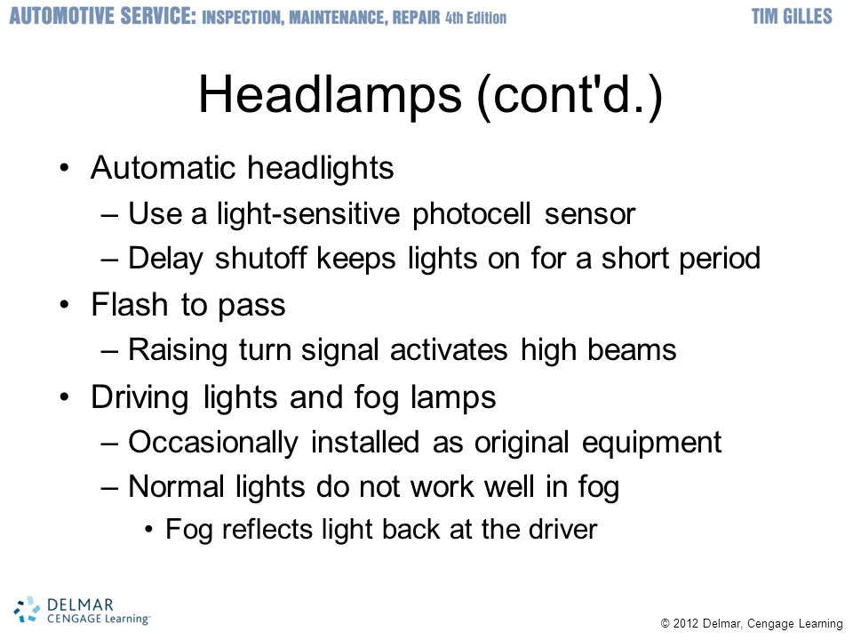 Headlamps (cont d.) Automatic headlights Flash to pass