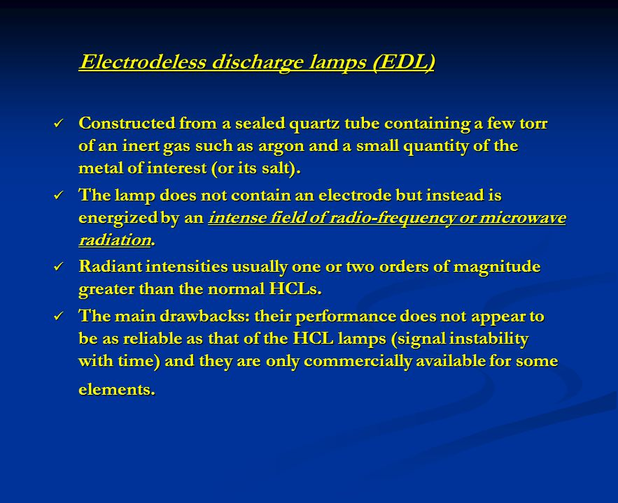 Electrodeless discharge lamps (EDL)