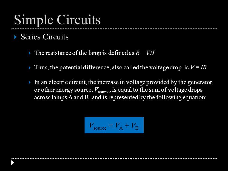 Simple Circuits Series Circuits Vsource = VA + VB