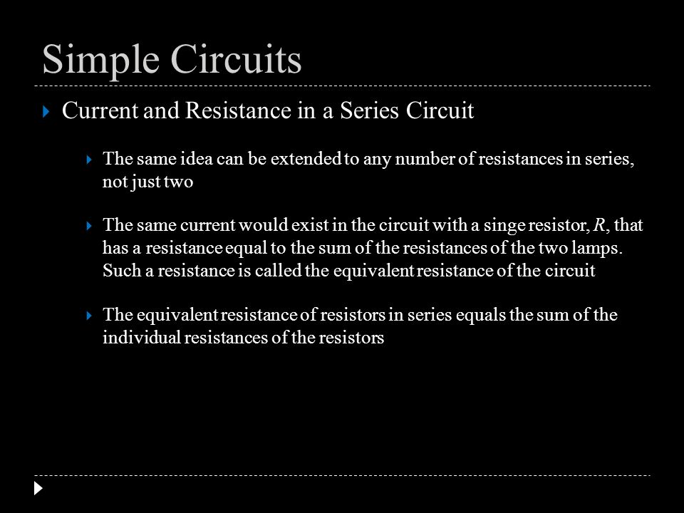 Simple Circuits Current and Resistance in a Series Circuit