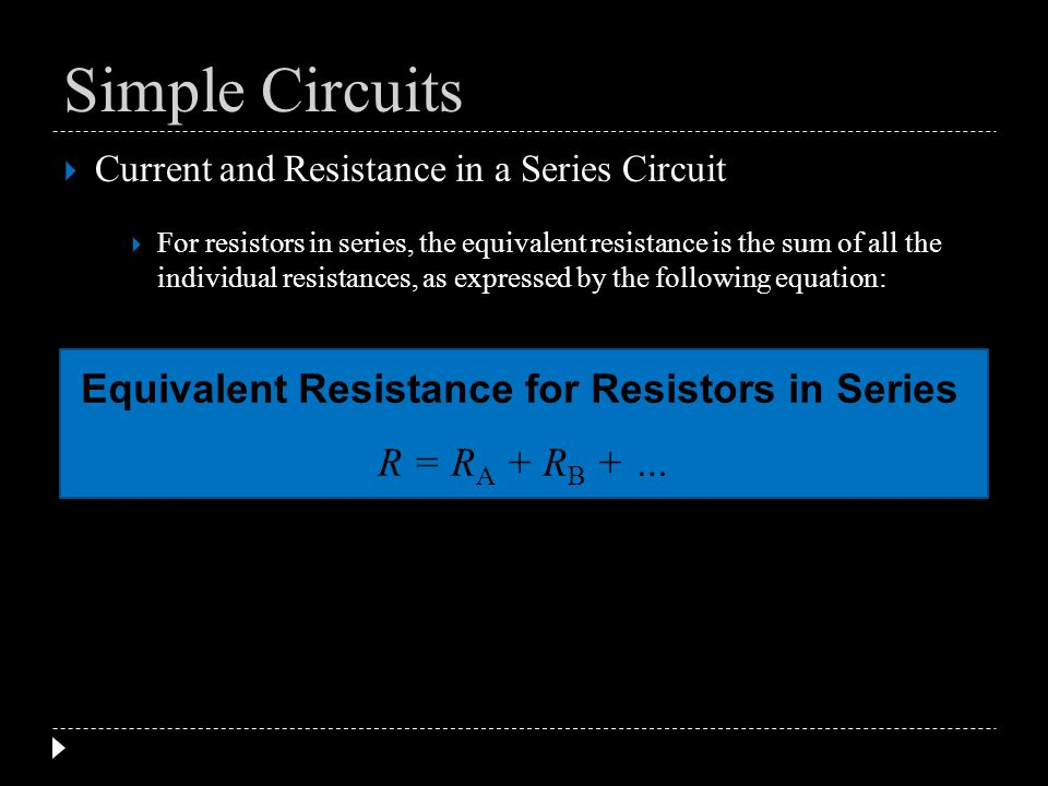 Simple Circuits Equivalent Resistance for Resistors in Series