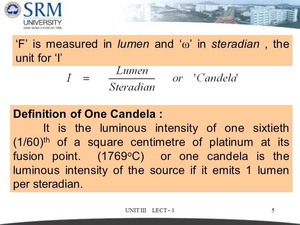 'F' is measured in lumen and '' in steradian , the unit for 'I'