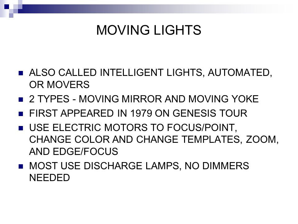 MOVING LIGHTS ALSO CALLED INTELLIGENT LIGHTS, AUTOMATED, OR MOVERS