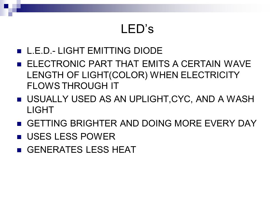 LED's L.E.D.- LIGHT EMITTING DIODE