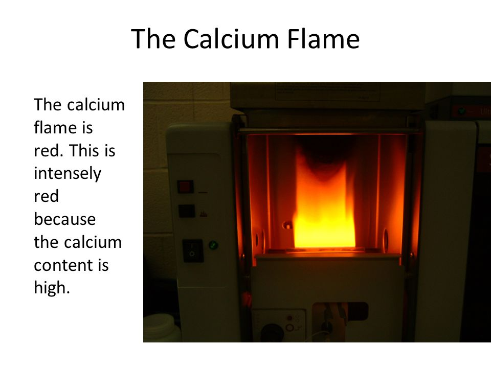 The Calcium Flame The calcium flame is red.