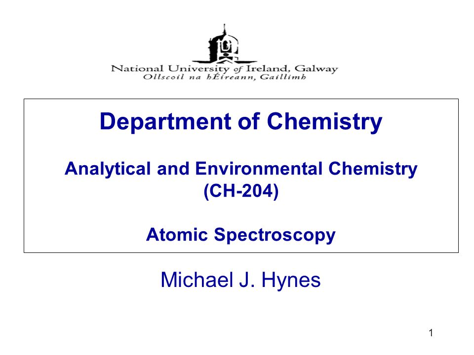 Department of Chemistry Analytical and Environmental Chemistry (CH-204) Atomic Spectroscopy