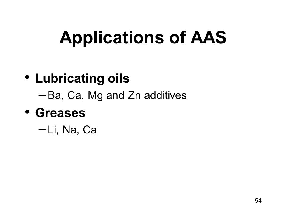 Applications of AAS Lubricating oils Greases