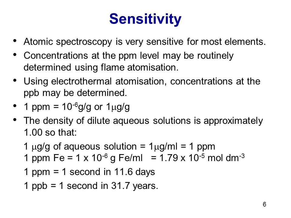 Sensitivity Atomic spectroscopy is very sensitive for most elements.