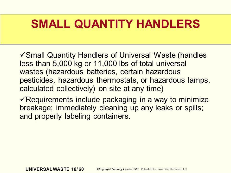 SMALL QUANTITY HANDLERS