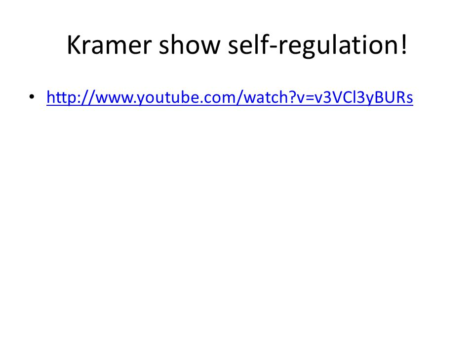 Kramer show self-regulation!