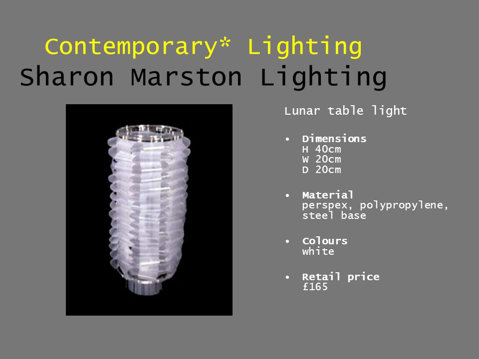 Contemporary* Lighting Sharon Marston Lighting