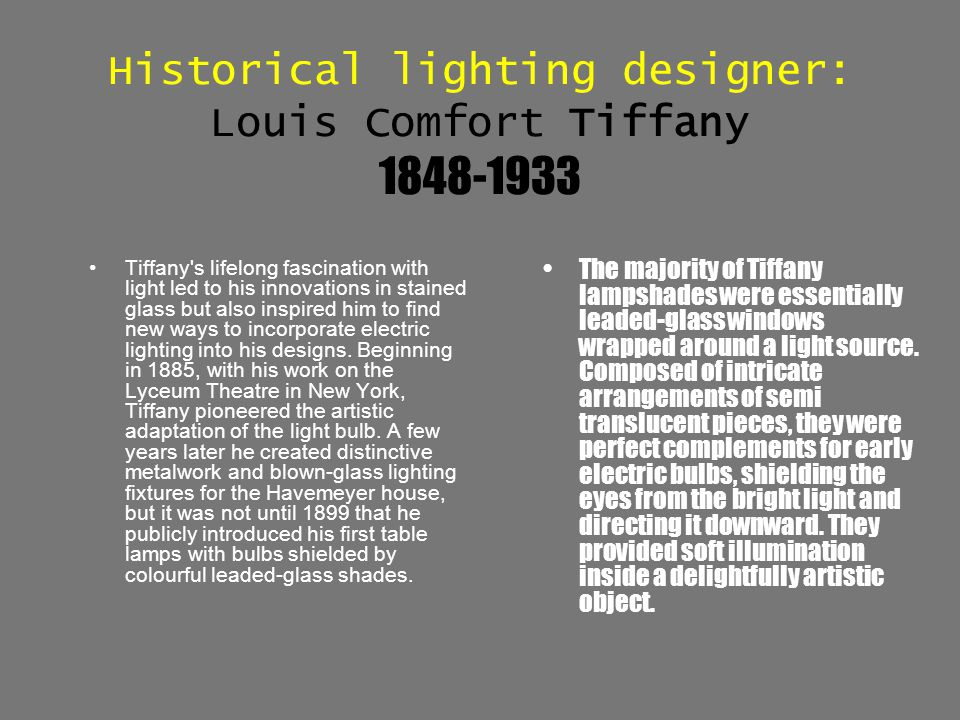 Historical lighting designer: Louis Comfort Tiffany 1848-1933