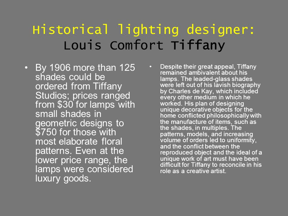 Historical lighting designer: Louis Comfort Tiffany