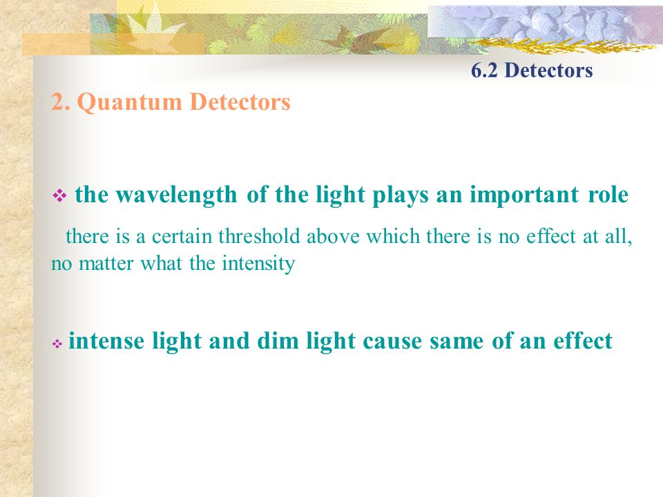 the wavelength of the light plays an important role