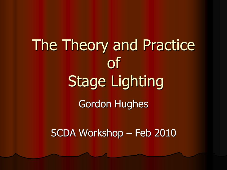 The Theory and Practice of Stage Lighting