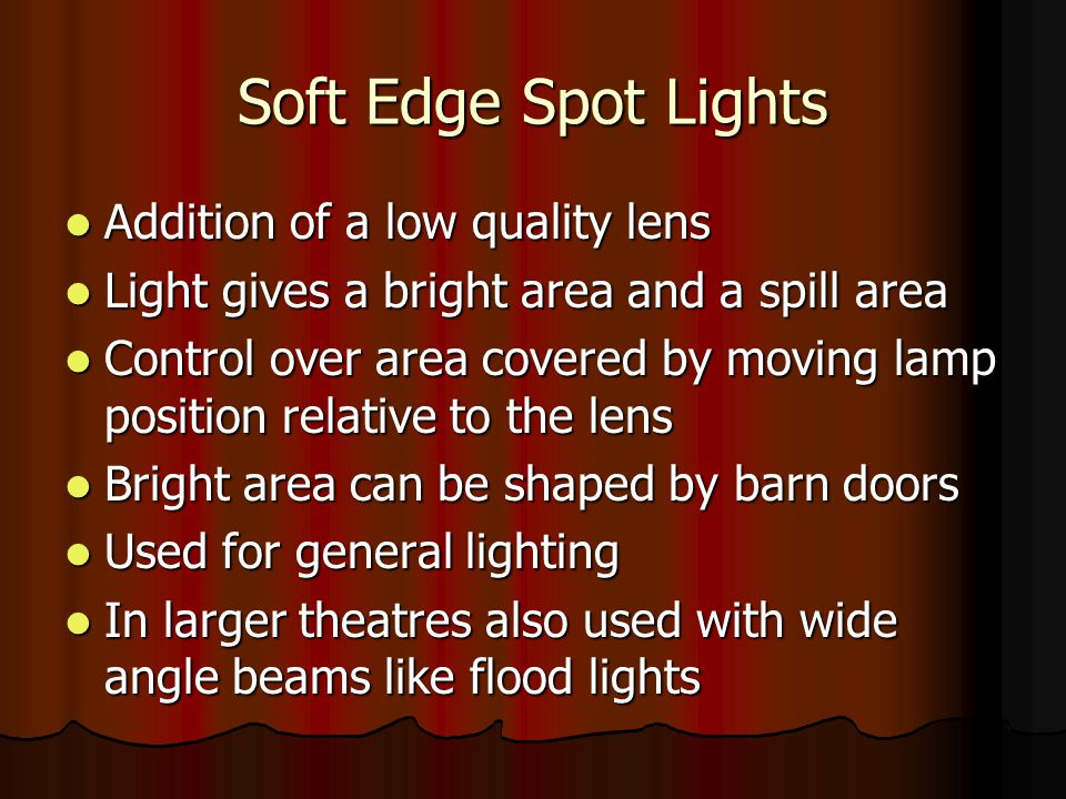 Soft Edge Spot Lights Addition of a low quality lens