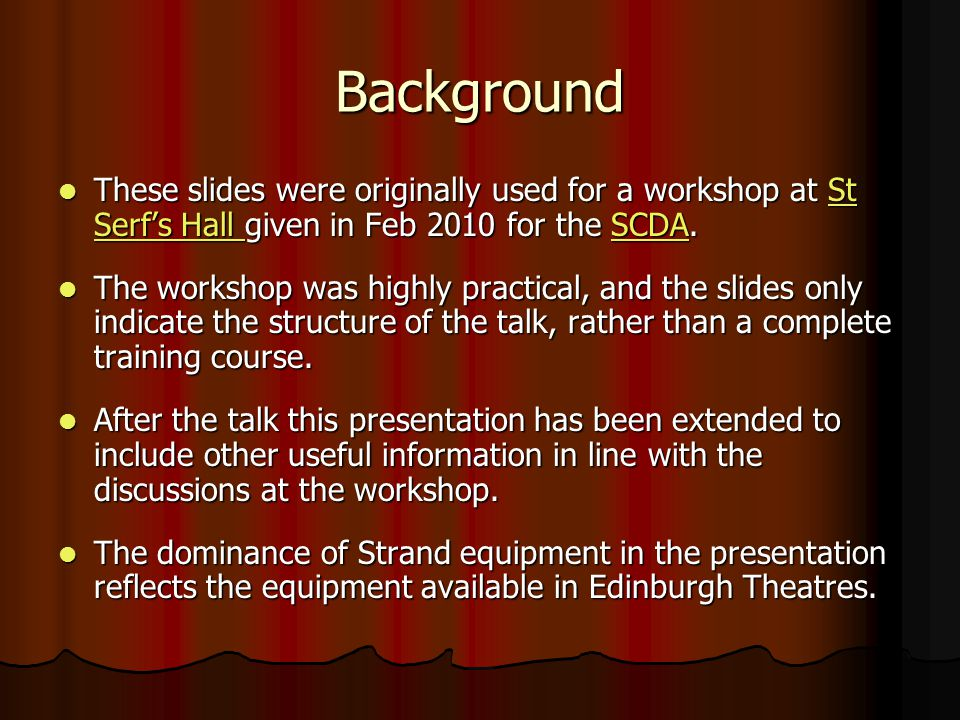 Background These slides were originally used for a workshop at St Serf's Hall given in Feb 2010 for the SCDA.