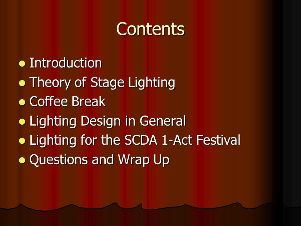 Contents Introduction Theory of Stage Lighting Coffee Break