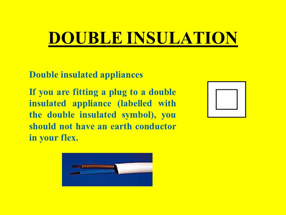 DOUBLE INSULATION Double insulated appliances