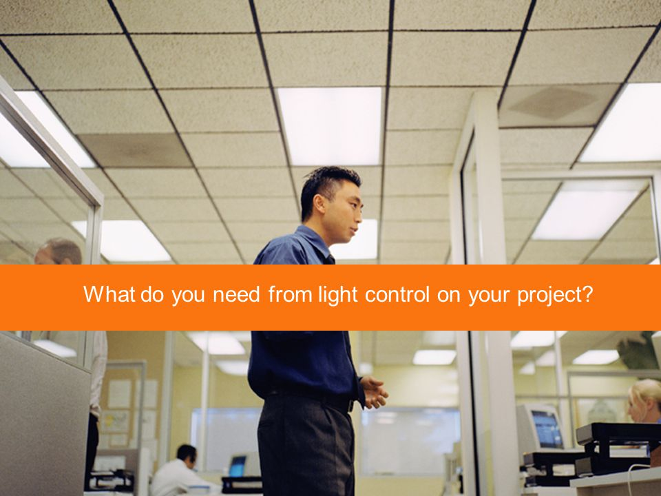 What do you need from light control on your project