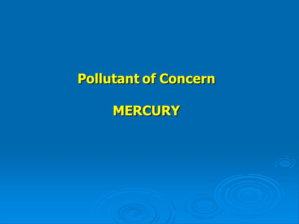 Pollutant of Concern MERCURY