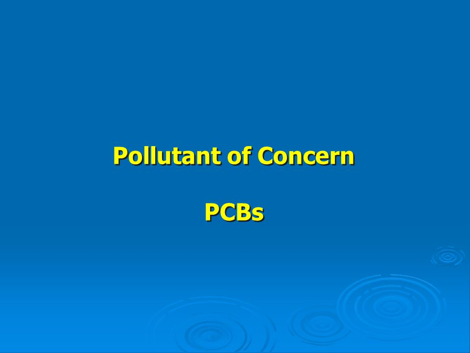 Pollutant of Concern PCBs