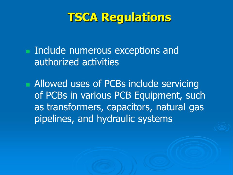 TSCA Regulations Include numerous exceptions and authorized activities