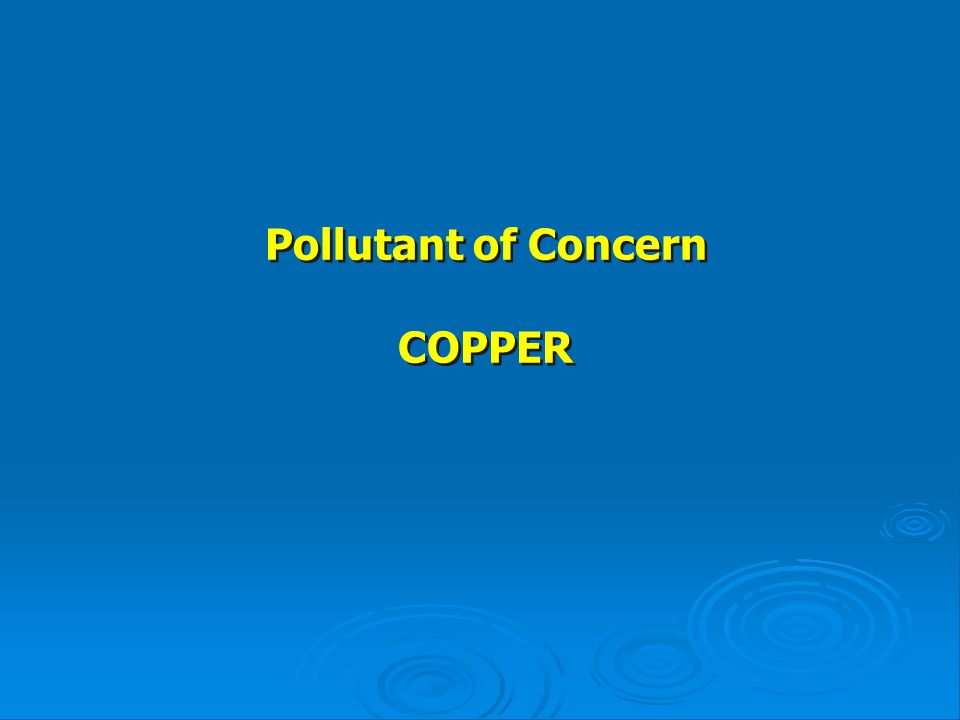 Pollutant of Concern COPPER