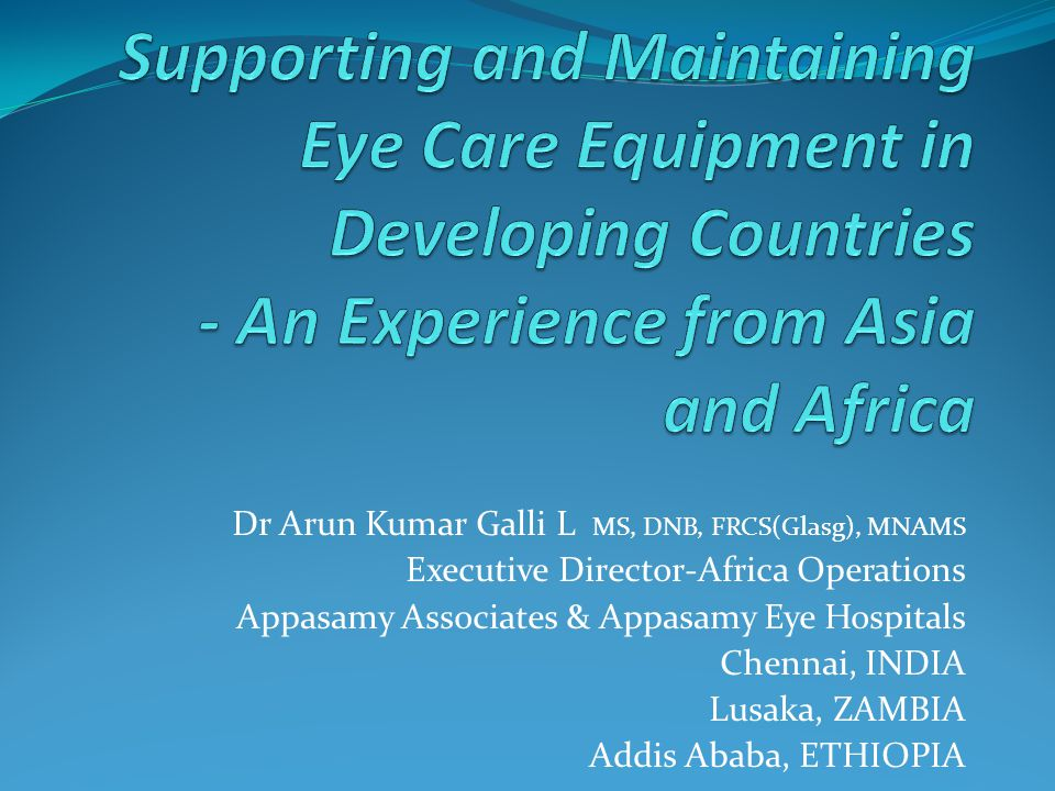 Supporting and Maintaining Eye Care Equipment in Developing Countries - An Experience from Asia and Africa