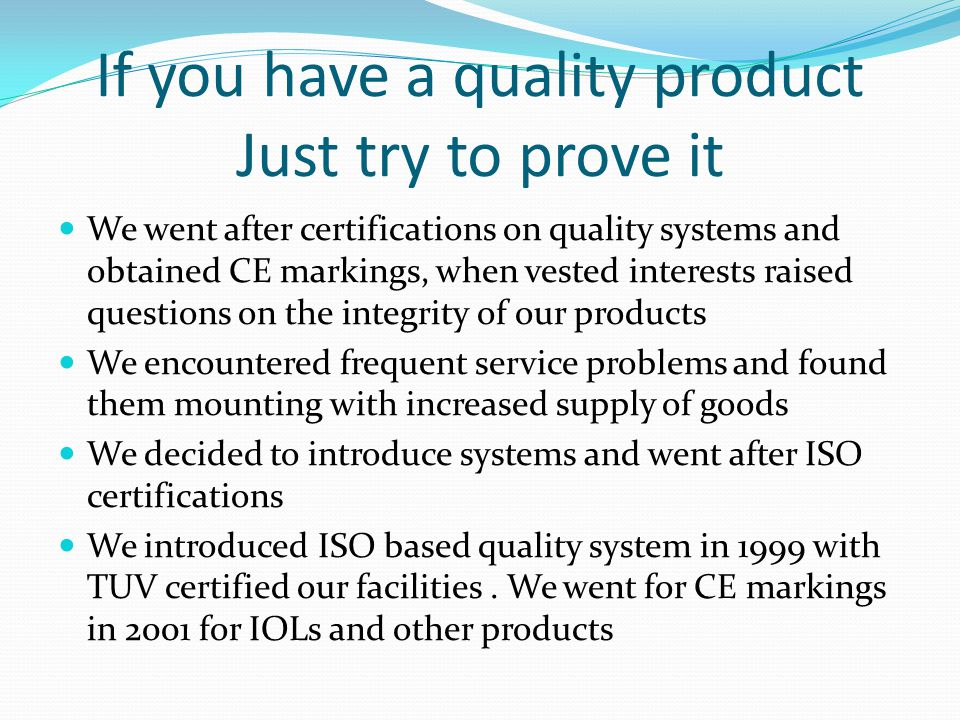If you have a quality product Just try to prove it
