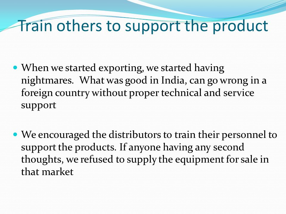 Train others to support the product