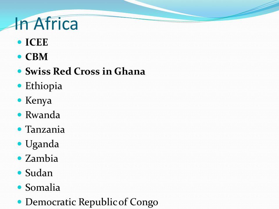 In Africa ICEE CBM Swiss Red Cross in Ghana Ethiopia Kenya Rwanda