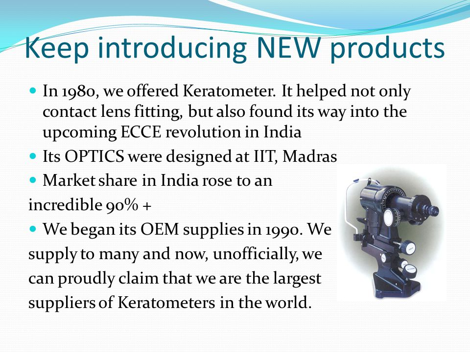 Keep introducing NEW products