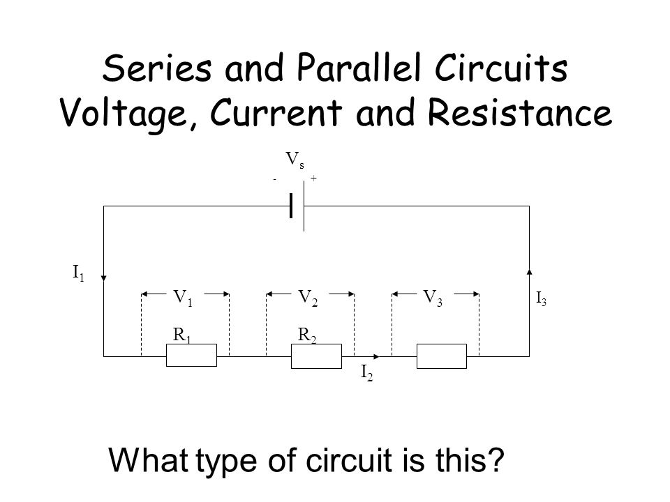 Series and Parallel Circuits Voltage, Current and Resistance